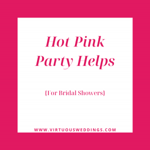 Hot pink party helps for bridal showers
