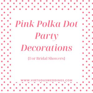 Pink Polka Dot Party Decorations for Bridal Showers