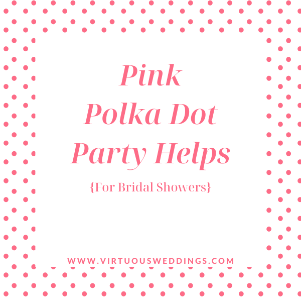 Pink Polka Dot Party Helps for Bridal Showers
