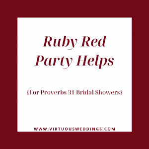 Ruby red party helps for a Proverbs 31 themed bridal shower