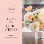 Floral Finds for the Kitchen