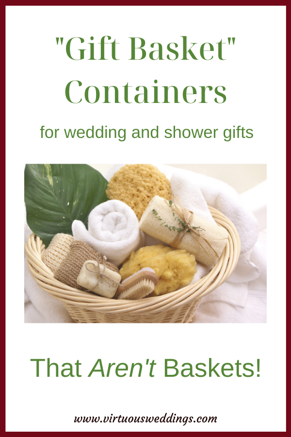 Gift Basket Containers for Wedding and Shower Gifts That Aren't Baskets
