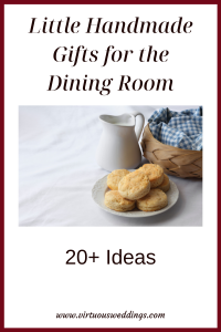 Little Handmade Gifts for the Dining Room: 20+ Ideas