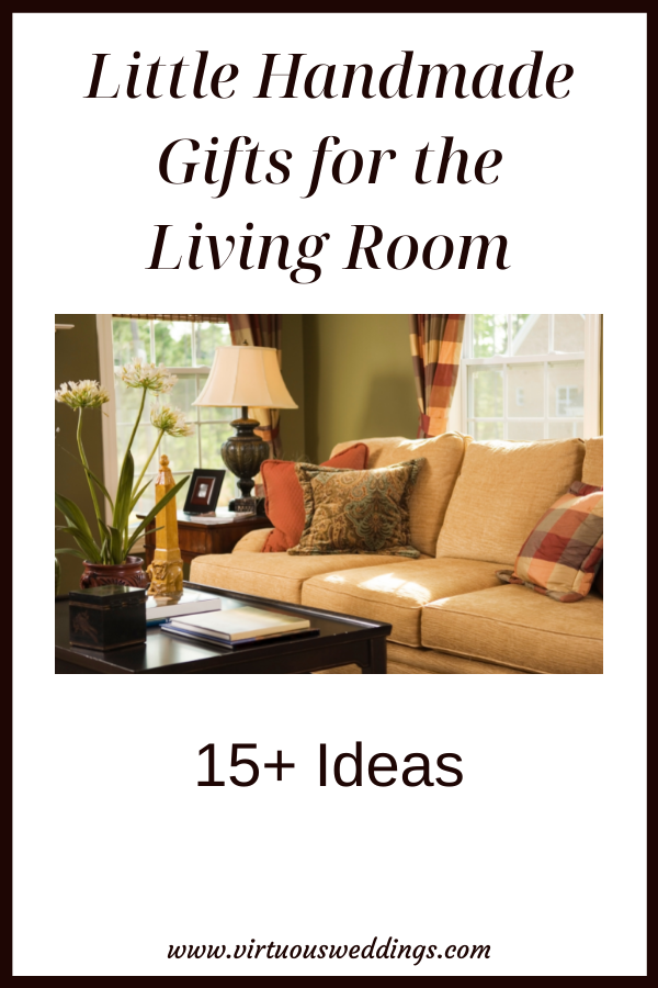 Little Handmade Gifts for the Living Room_ 15+ Ideas