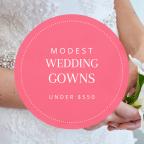 Modest Wedding Gowns Under $550