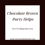 Chocolate brown party helps for wedding showers | www.virtuousweddings.com