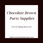 Chocolate brown party supplies for wedding showers | www.virtuousweddings.com