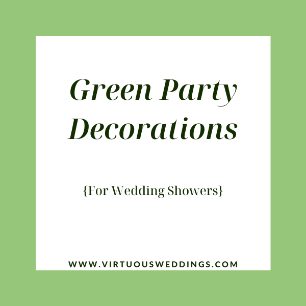 Green party decorations for wedding showers
