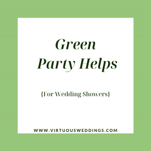 Green party helps for wedding showers