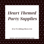 Heart themed party supplies for wedding showers | www.virtuousweddings.com