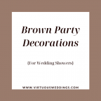 Brown party decorations for wedding showers