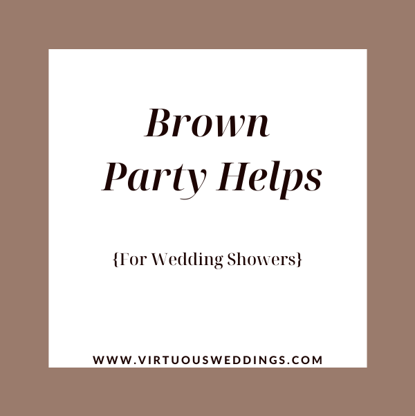 Brown party helps for wedding showers